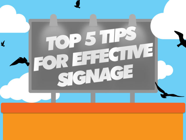 Top 5 Tips for Effective Signage